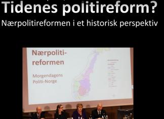 «Tidenes politireform» – Presentasjon fra konferansen 06.02.2017: Politikere i utakt med folket?